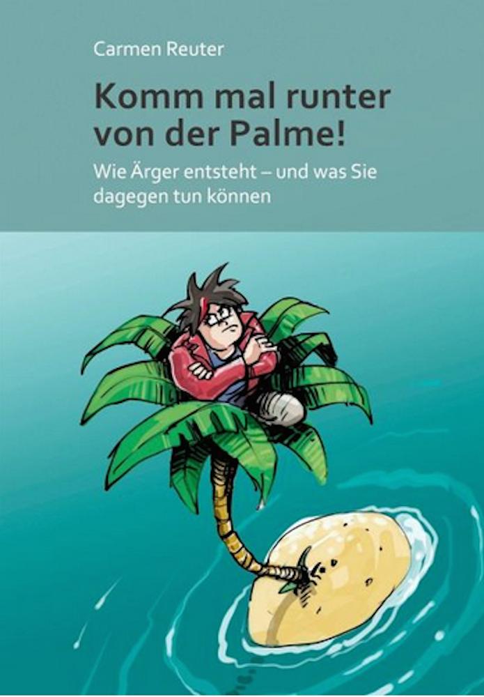 Bild - Carmen Reuter: Komm mal runter von der Palme! - Das Buch zum Thema Ärger